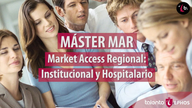 MÁSTER MAR Market Access Regional: Institucional y Hospitalario
