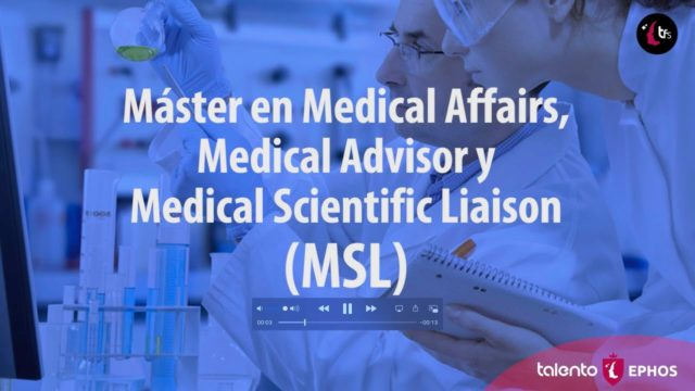 MÁSTER EN MEDICAL AFFAIRS, MEDICAL ADVISOR Y MEDICAL SCIENTIFIC LIAISON (MSL)